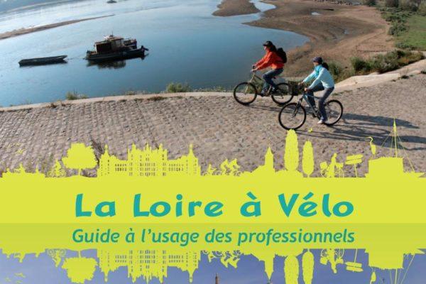 La Loire à Vélo, Guide à l'usage des professionnels