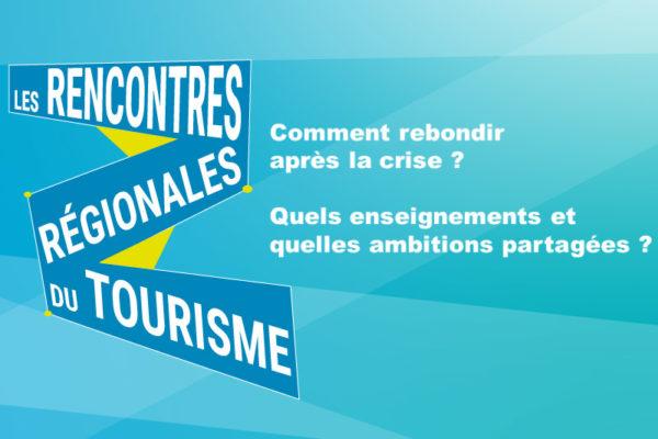 Les Rencontres Régionales du Tourisme 2021 - Présentation complète